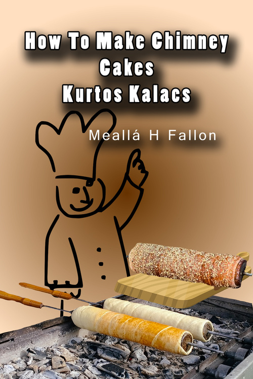 Product picture How To Make Chimney Cakes - Kurtos Kalacs