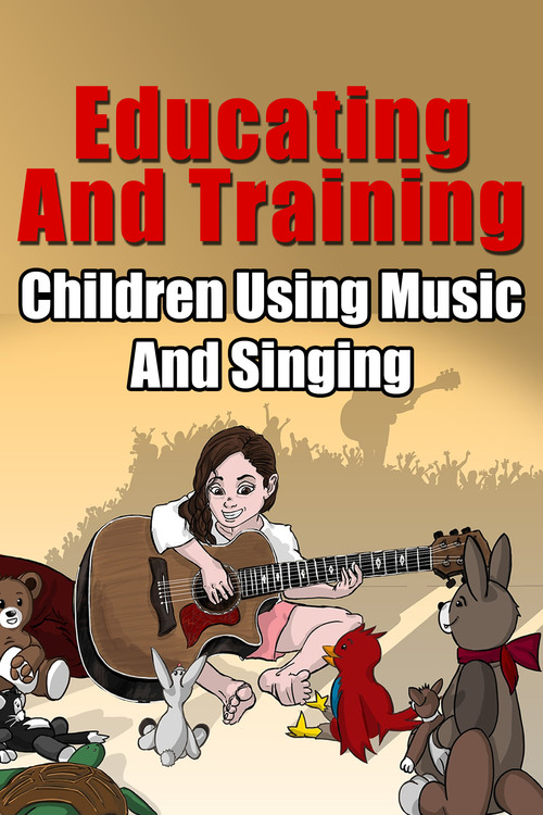 Product picture Educating And Training: Children Using Music And Singing